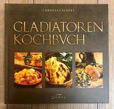 Buch - Kochbuch - Gladiatoren Kochbuch - Christian Eckert