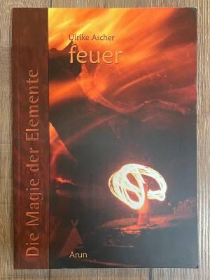 Buch - Die Magie der Elemente 2 – FEUER – Ulrike Ascher - Ausverkauf - letzter Artikel