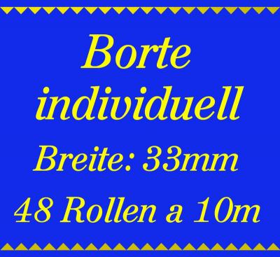 Individuelle Borte 2 Farben - 33mm breit - 480m - 10m Rollen