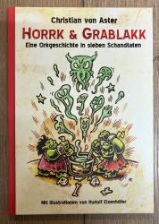 Buch - Horrk & Grablakk eine Orkgeschichte in sieben Schandtaten - Christian von Aster