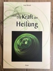 Buch - Die Kraft der Heilung - Axel Brück