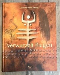 Buch - verwurzelt fliegen - Cambra Maria Skadé