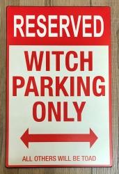 Blechschild - Witch Parking only - Hier dürfen nur Hexen Parken