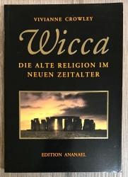 Buch - WICCA - Die Alte Religion im Neuen Zeitalter - Crowley, Vivianne
