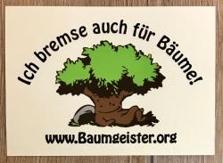 Aufkleber - Auto/ Außen - Ich bremse auch für Bäume - www.Baumgeister.org