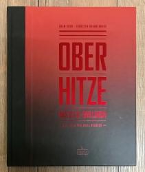 BBQ - Oberhitze - Das O.F.B. Grillbuch - Ultraheiß: 900 Grad für Grillgourmets und Hobbyköche