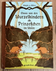 Buch - Etwas von den Wurzelkindern/ Prinzeßchen im Walde: Vorlese-& Geschenkbuch -  Sibylle v. Olfers