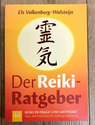 Der Reiki-Ratgeber: Reiki in Frage und Antwort – Über 800 Praxistips für Anfänger und Profis - Els Valkenburg-Walsteijn