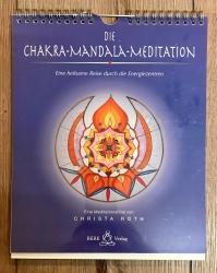 Die Chakra-Mandala-Meditation: Eine heilsame Reise durch die Energiezentren Meditationsfibel