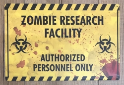 Blechschild - Zombie research Facility - authorized personnel only