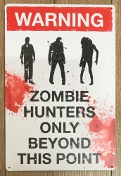 Blechschild - Warning - Zombie hunters only beyond this point