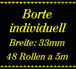 Individuelle Borte 2 Farben - 33mm breit - 240m - 5m Rollen!